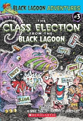 Class Election from the Black Lagoon By Thaler, Mike/ Lee, Jared D. (ILT)