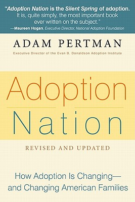 Adoption Nation By Pertman, Adam